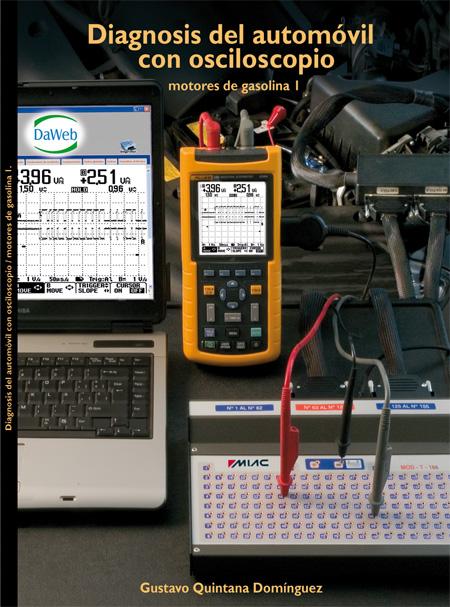 Diagnosis del automóvil con osciloscopio motores gasolina I. Autor Sr. Gustavo Quintana